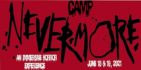 Camp Nevermore - An Immersive Horror Experience tickets