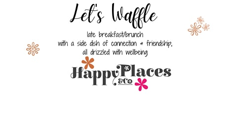Let's Waffle in February tickets