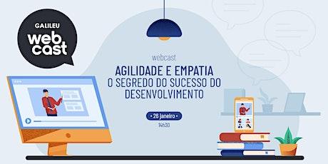 Webcast: Agilidade e Empatia - segredo do sucesso do desenvolvimento bilhetes