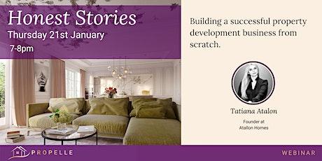 Honest Stories | Building a successful property development business tickets