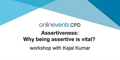 Assertiveness: Why being Assertive is Vital?  - Kajal Kumar tickets