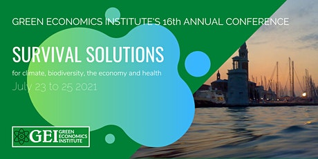 16th Annual Green Economics Conference (on line July 2021) tickets