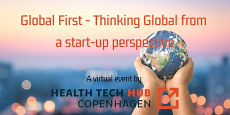 Global First – Thinking Global from a Start-Up Perspective tickets