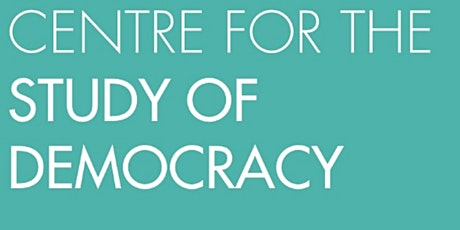 Centre for the Study of Democracy Seminar Series Spring 2021 Tickets