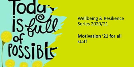 Wellbeing & Resilience Series - Motivation '21 tickets