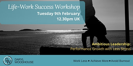 Life, Work Success Workshop by Daryl Woodhouse tickets
