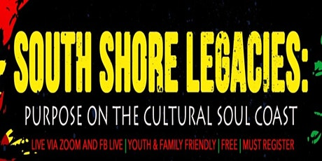 South Shore Legacies: Purpose on the Cultural Soul Coast tickets