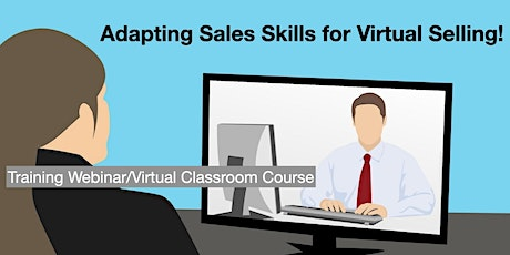 Adapting Sales Skills for Virtual Selling - Virtual Classroom Course tickets
