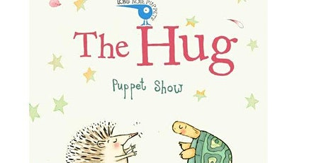 Long  Nose Puppet Show at Close Brothers: The Hug tickets