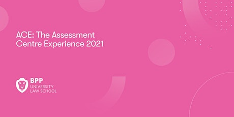 ACE: The Assessment Centre Experience 2021 tickets