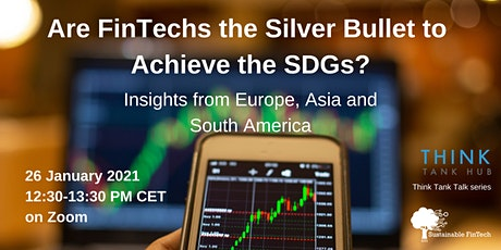 Are FinTechs the Silver Bullet to Achieve the SDGs? tickets