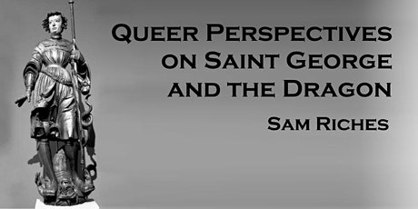 'Queer perspectives on St George and the Dragon', with Dr Sam Riches tickets