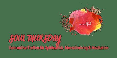 Soul Thursday - Treffen für Spiritualität, Mentaltraining & Meditation Tickets