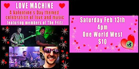 Love Machine-A Valentine's Day Themed Celebration of Love & Music tickets