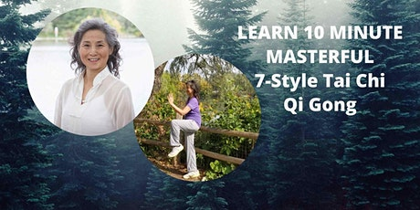 LEARN 10 MINUTE MASTERFUL  7 STYLE TAI CHI QI GONG tickets