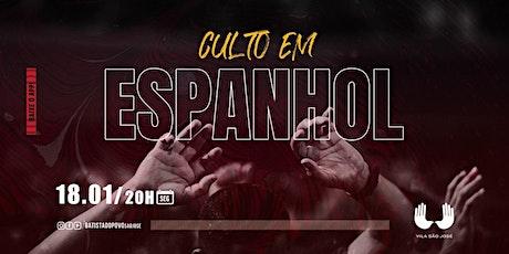 INSCRIÇÃO CULTO EM ESPANHOL - 20H00 AS 21H30 ingressos