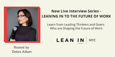 Live Interview Series – Leaning In to The Future of Work tickets