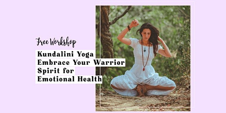Kundalini Yoga Embrace Your Warrior Spirit for Emotional Health tickets