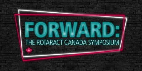 FORWARD: The Rotaract Canada Symposium tickets