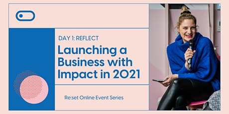 Re:set: Launching a business with Impact in 2021 tickets
