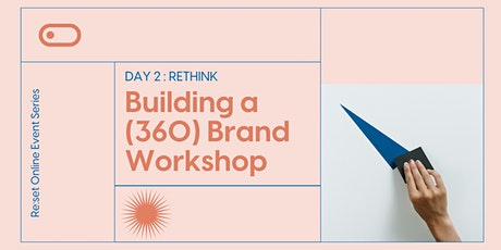 Re:set: Building a (360) Brand Workshop tickets