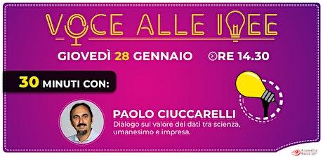 Voce alle Idee - 30 minuti con: Paolo Ciuccarelli biglietti