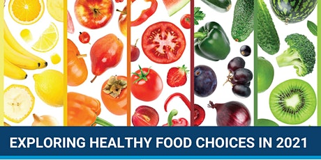 Exploring Healthy Food Choices in 2021 tickets