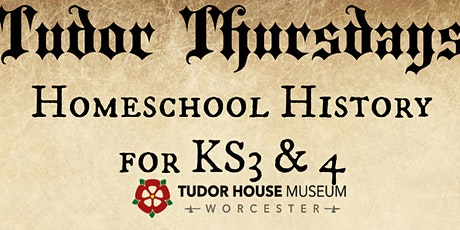 Tudor Thursdays: Homeschool History for Key Stages 3 and 4 tickets