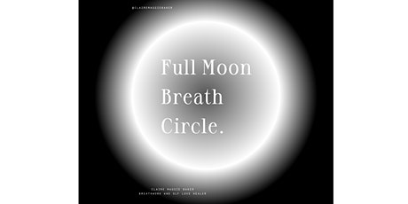 Full Moon Breathwork Circle - Breath to Release tickets