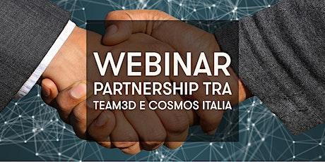 Webinar: La nuova partnership tra Team3D e Cosmos tickets