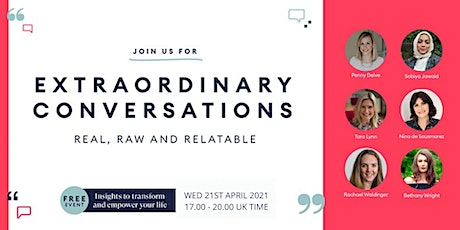EXTRAORDINARY CONVERSATIONS - Real, Raw & Relatable - FREE ONLINE EVENT tickets