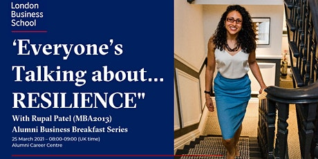 """Everyone's talking about… RESILIENCE"" with Rupal Patel (MBA2013) tickets"