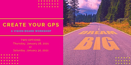CREATE YOUR GPS: A Vision Board Workshop [ONLINE!] tickets