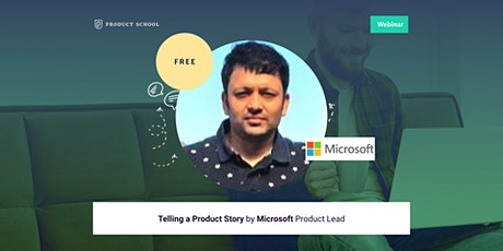 Webinar: Telling a Product Story by Microsoft Product Lead tickets