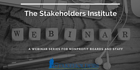 Stakeholders Institute  Series: Financial Fiduciary Duties of Board Members tickets