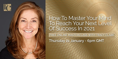 How To Master Your Mind To Reach Your Next Level Of Success tickets