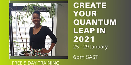 CREATE YOUR QUANTUM LEAP IN 2021 tickets