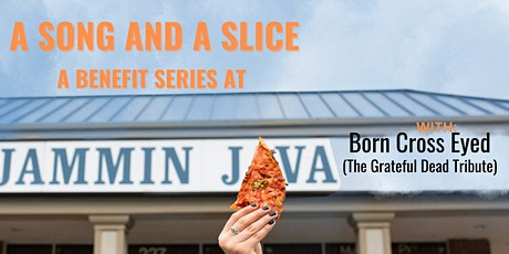 (Outdoors!) A Song & A Slice: Born Cross Eyed (The Grateful Dead Tribute) tickets