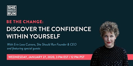 Be the Change: Discover the confidence within yourself tickets