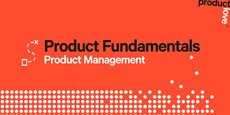 Product Fundamentals: An Introduction to Product Management tickets