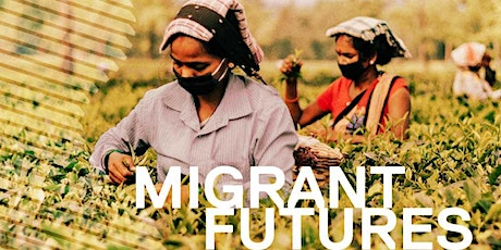 Migrant Futures Webinar: Impact of COVID-19 on Temporary Migrant Workers tickets