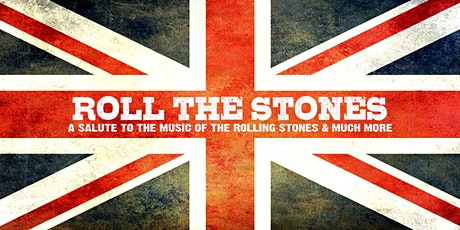 Roll The Stones - A Salute To The Music of The Rolling Stones & Much More tickets