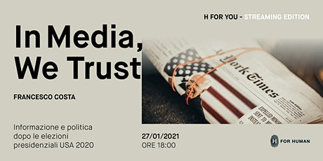 H For You - In Media, We Trust. Con Francesco Costa biglietti