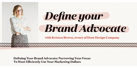 DEFINE YOUR BRAND ADVOCATE tickets