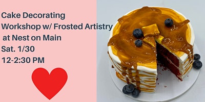 Cake Decorating Workshop w/ Frosted Artistry