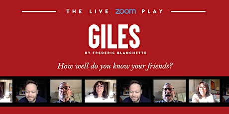 GILES  - A Live Zoom Play by Frédéric Blanchette tickets