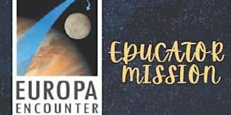 Educator Mission # 3 - Europa Encounter tickets