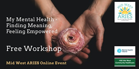 Free Workshop: My Mental Health - Finding Meaning, Feeling Empowered tickets