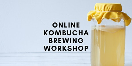 Online Kombucha Brewing Workshop tickets