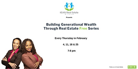 Free Series  on Building  Generational Wealth through Real Estate tickets